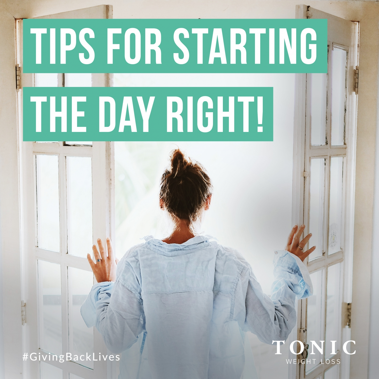 Tips For Starting The Day Right Tonic Weight Loss Surgery