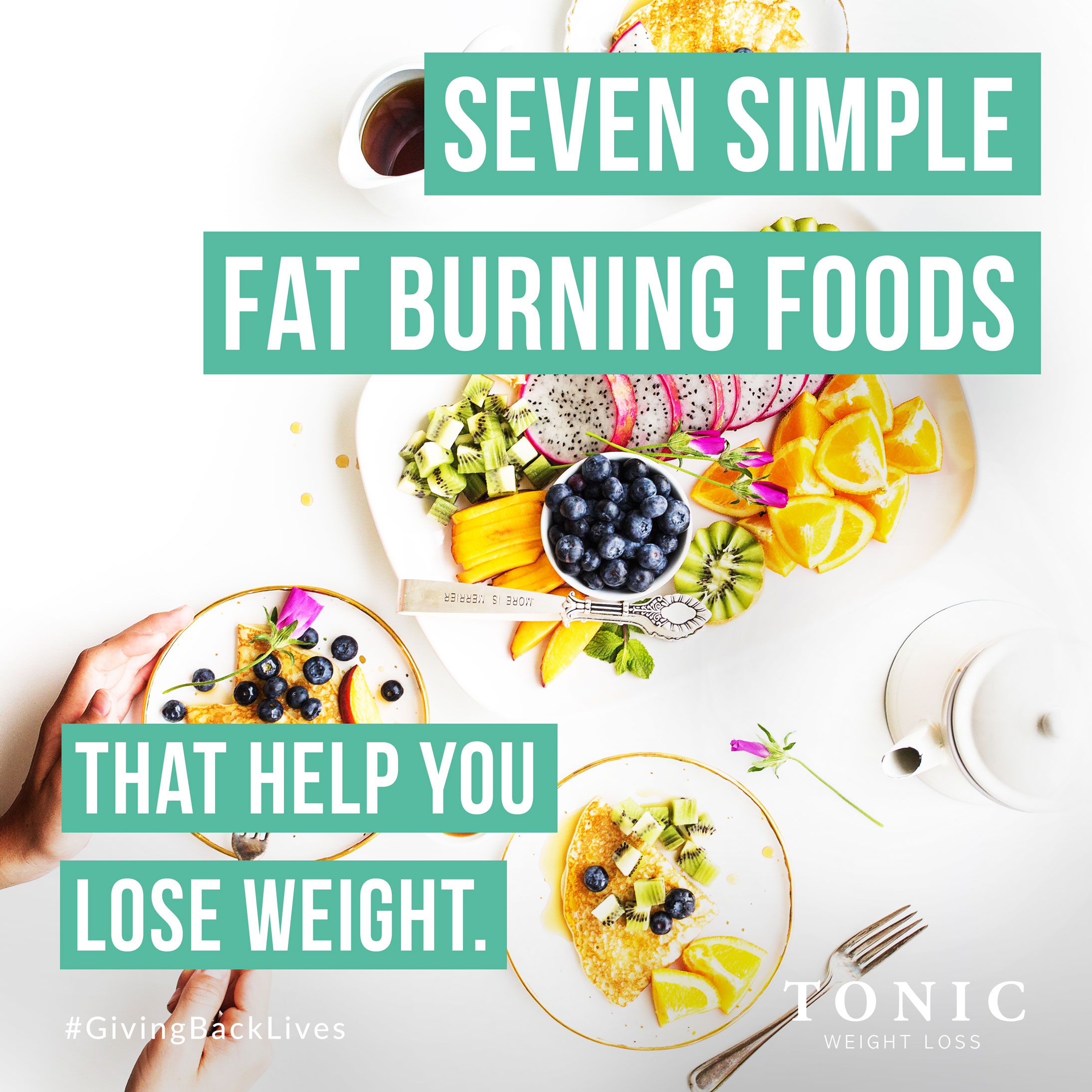 7 fat burning foods that help you lose weight. - tonic weight loss