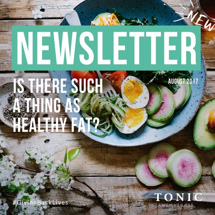 Tonic-Newletter-7th-August-2017-healthy-fat-nutrition-weight-loss