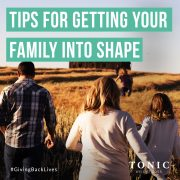Tips for Getting Your Family Into Shape - Tonic Weight Loss Surgery