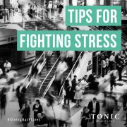 Tips for Fighting Stress - Tonic Weight Loss Surgery