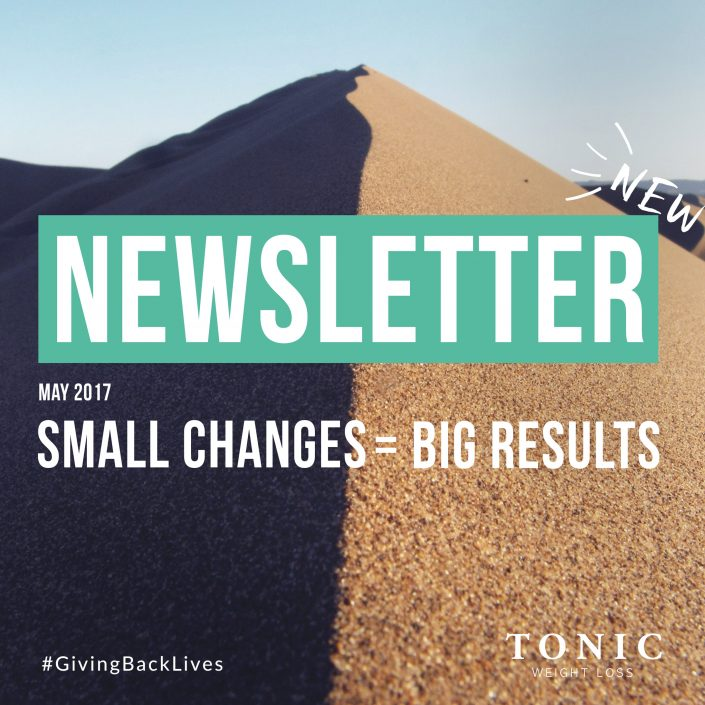 Tonic-Newletter-May29-smallchanges-bigresults