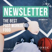 Tonic-Newletter-september-2017-best-post-workout-foods-fitness-health